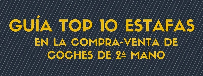 top 10 estafas coches segunda mano